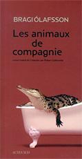 Les animaux de compagnie, Bragi Olafsson  dans Actualité éditoriale, vient de paraître olafssonanimaux