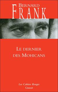 Lu pour vous - Le dernier des Mohicans, de Bernard Frank dans Auteurs, écrivains, polygraphes, nègres, etc. bernard_frank