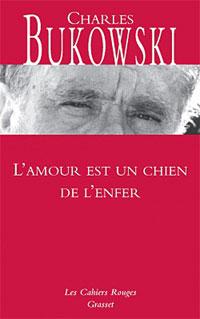 Lu pour vous - L'amour est un chien de l'enfer, de Charles Bukowski dans Auteurs, écrivains, polygraphes, nègres, etc. charles_bukowksi