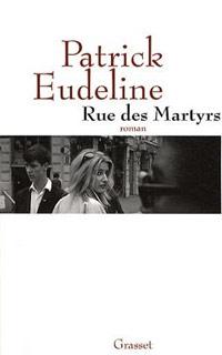 Rue des martyrs patrick eudeline froggy 39 s delight for Miroir rue des martyrs
