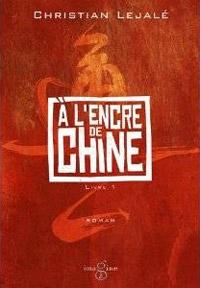 Lu pour vous - À l'encre de Chine (livre 1), de Christian Lejalé dans Lu pour vous christian_lejale