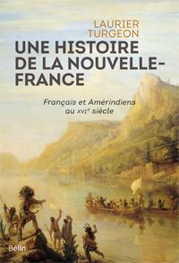 Une Histoire De La Nouvelle France Francais Et Amerindiens